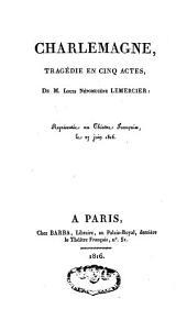 Charlemagne: tragédie en cinq actes