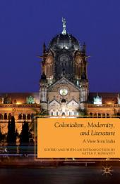 Colonialism, Modernity, and Literature: A View from India