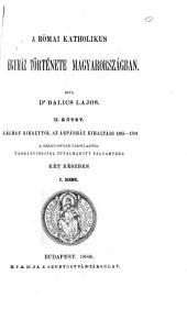 A Római katholikus egyház tőrténete Magyarországban: köt., 1-2 rész. Kálmán királytól az Ázpádház kihaltáig, 1195-1301