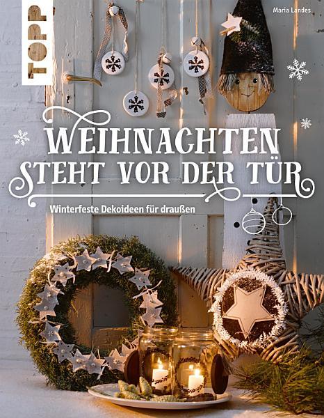 Weihnachten steht vor der T  r  Winterfeste Deko f  r drau  en