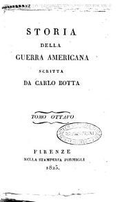 Storia della guerra americana scritta da Carlo Botta. Tomo primo [-decimo]: Volume 8