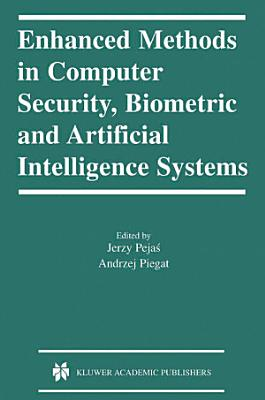Enhanced Methods in Computer Security  Biometric and Artificial Intelligence Systems PDF