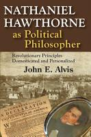 Nathaniel Hawthorne As Political Philosopher PDF