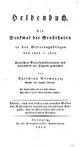 Heldenbuch: Ein Denkmal für Großthaten in den Befreiungskriegen von 1808 - 1815