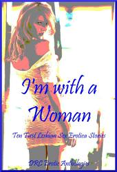 I'm with a Woman: Ten First Lesbian Stories