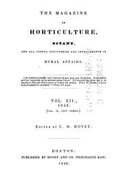 Magazine of Horticulture, Botany, and All Useful Discoveries and Improvements in Rural Affairs: Volume 12