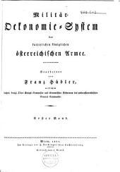 Militär-Oekonomie-System der Kaiserlichen Königlichen österreichischen Armee: Band 1