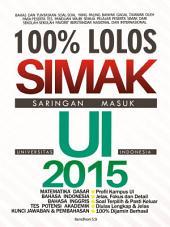 100% Lolos Simak UI (Universitas Indonesia) 2015: Saringan Masuk Universitas Indonesia