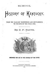 School History of Kentucky, from the Earliest Discoveries and Settlements to the End of the Year 1888