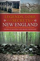 Legends  Lore and Secrets of New England PDF