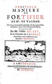 Véritable manière de fortifier de Vauban. Où l'on voit de quelle méthode on se sert aujourd'hui en France, por la fortification des places: Volume1