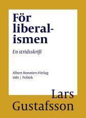 För liberalismen: En stridsskrift