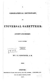 A Geographical Dictionary: Or Universal Gazetteer, Ancient and Modern in Two Volumes, Volume 2