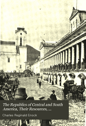 The Republics of Central and South America: Their Resources, Industries, Sociology and Future