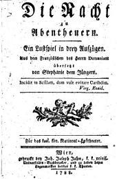 Die Nacht zu Abentheuern. Lustspiel in 3 Aufz. Aus dem Französ. des Dumaniant (pseud.)