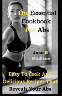 The Essential Cookbook For Abs