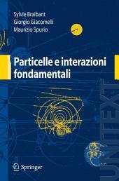 Particelle e interazioni fondamentali: Il mondo delle particelle