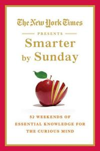 The New York Times Presents Smarter by Sunday Book