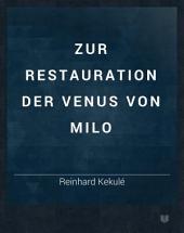 Zur Restauration der Venus von Milo