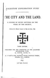 The City and the Land: A Course of Seven Lectures on the Work of the Society, Delivered in Hanover Square in May and June, 1892