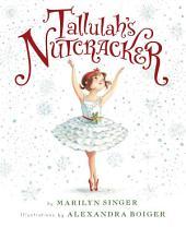 Tallulah's Nutcracker
