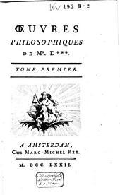 Oeuvres philosophiques de Mr. D*** ...
