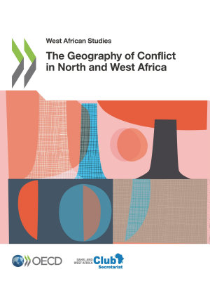 West African Studies The Geography of Conflict in North and West Africa PDF