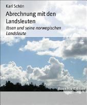 Abrechnung mit den Landsleuten: Ibsen und seine norwegischen Landsleute