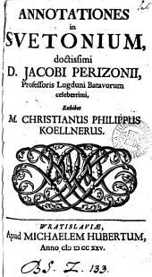 Annotationes in Suetonium, exhibet C.P. Koellnerus