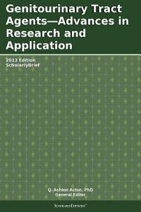 Genitourinary Tract Agents   Advances in Research and Application  2013 Edition