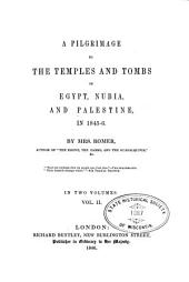 A Pilgrimage to the Temples and Tombs of Egypt, Nubia, and Palestine, in 1845-6: Volume 2
