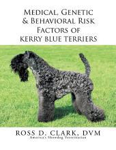 Medical, Genetic & Behavioral Risk Factors of Kerry Blue Terriers