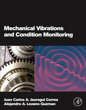 Mechanical Vibrations and Condition Monitoring PDF