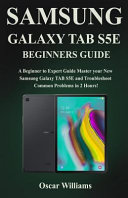 Samsung Galaxy Tab S5e Beginners Guide