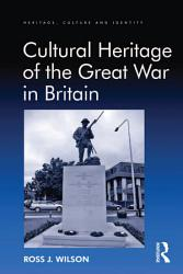 Cultural Heritage of the Great War in Britain PDF