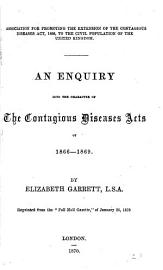An Enquiry Into The Character Of The Contagious Diseases Acts Of 1866 69