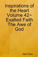 Inspirations of the Heart Volume 42 Exalted Faith The Awe of God PDF