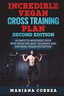 Incredible Vegan Cross Training Plan Second Edition