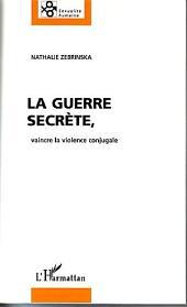La Guerre secrète, vaincre la violence conjugale