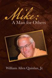 Mike: a Man for Others