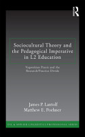 Sociocultural Theory and the Pedagogical Imperative in L2 Education PDF