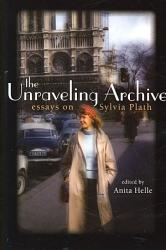 The Unraveling Archive Book PDF