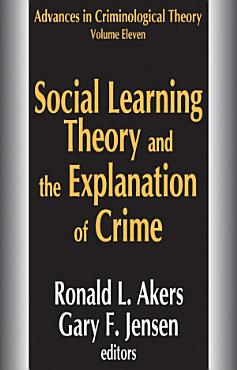 Social Learning Theory and the Explanation of Crime PDF
