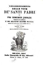 Volgarizzamento delle vite de' santi padri di fra Domenico Cavalca: Testo di lingua, Volume 4