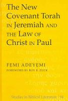 The New Covenant Torah in Jeremiah and the Law of Christ in Paul PDF
