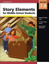 Story Elements Middle School, Grades 7 - 8