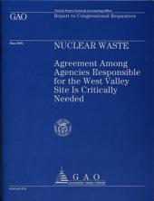 Nuclear Waste: Agreement Among Agencies Responsible for the West Valley Site Is Critically Needed