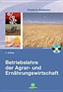 Betriebslehre der Agrar  und Ern  hrungswirtschaft PDF