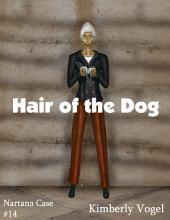 Hair of the Dog: A Project Nartana Case #14