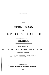 The Herd Book of Hereford Cattle: Volume 39